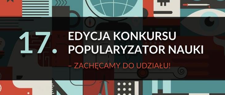 17. edycja konkursu Popularyzator Nauki